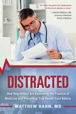 Distracted: How Regulations Are Destroying the Practice of Medicine and Preventing True Health Care Reform