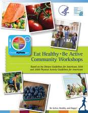 Eat Healthy, Be Active: Community Workshops