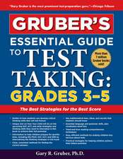 Gruber's Essential Guide to Test Taking: Grades 3-5