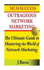 Outrageous Network Marketing