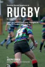 Develop Mental Toughness in Rugby by Using Meditation