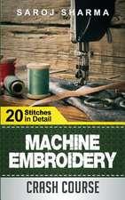 Machine Embroidery Crash Course