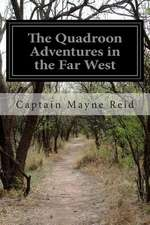 The Quadroon Adventures in the Far West