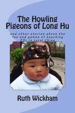 The Howling Pigeons of Long Hu