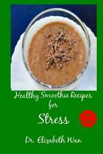 Healthy Smoothie Recipes for Stress 2nd Edition
