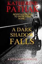 A Dark Shadow Falls