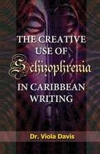 The Creative Use of Schizophrenia in Caribbean Writing