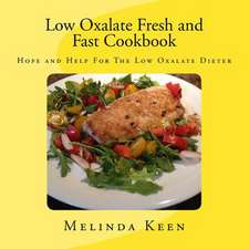 Low Oxalate Fresh and Fast Cookbook