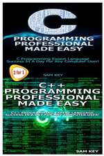 C Programming Professional Made Easy & C++ Programming Professional Made Easy