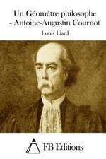 Un Geometre Philosophe - Antoine-Augustin Cournot