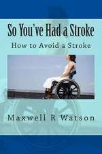 So You've Had a Stroke