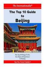 Top 10 Guide to Beijing