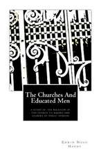 The Churches and Educated Men