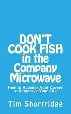 Don't Cook Fish in the Company Microwave!