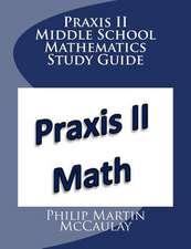 Praxis II Middle School Mathematics Study Guide
