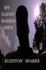 My Daddy Raised Men