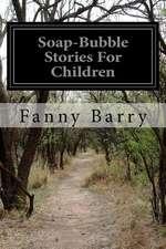 Soap-Bubble Stories for Children