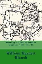 History of the Parish of Camberwell, Vol. II