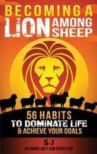 Becoming a Lion Among Sheep