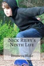 Nick Riley's Ninth Life