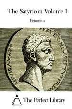 The Satyricon Volume I