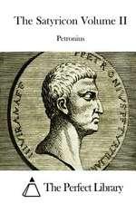 The Satyricon Volume II