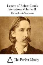 Letters of Robert Louis Stevenson Volume II