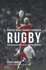 Incredible Mental Toughness Training for Rugby
