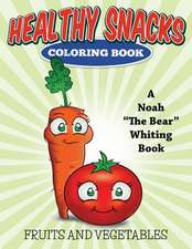 Healthy Snacks Coloring Book (Fruits and Vegetables)