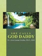 She Calls God Daddy:  Restoring the Fullness of God's Design