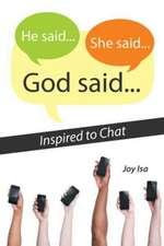 He Said...She Said...God Said...