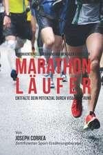 Unkonventionelles Training Der Mentalen Starke Fur Marathonlaufer