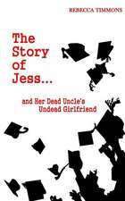 The Story of Jess...and Her Dead Uncle's Undead Girlfriend