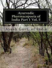 Ayurvedic Pharmacopoeia of India Part 1 Vol. 5