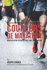 Entrainement de Resistance Mentale Non-Conventionnel Pour Les Coureurs de Marathon