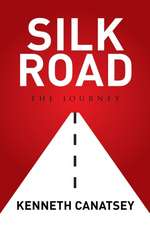 Silk Road:  The Journey