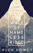 Hugh Howey Twinpack Vol.1:  The Walk Up Nameless Ridge & Beacon 23