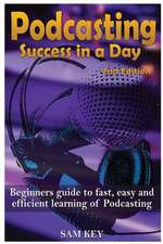 Podcasting Success in a Day