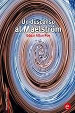 Un Descenso Al Maelstrom