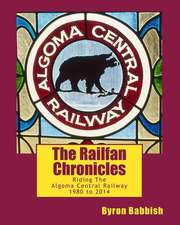 The Railfan Chronicles, Riding the Algoma Central Railway, 1980 to 2014