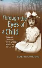 Through the Eyes of a Child Before, During and After WWII in Poland