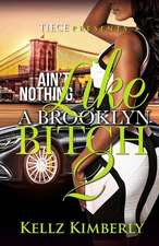 Ain't Nothing Like a Brooklyn Bitch 2
