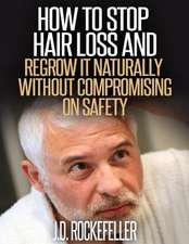 How to Stop Hair Loss and Regrow It Naturally Without Compromising on Safety