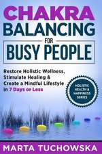 Chakra Balancing for Busy People