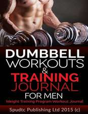 Dumbbell Workouts and Training Journal for Men