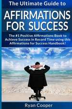 Affirmations for Success - Ryan Cooper
