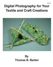 Digital Photography for Your Textile and Craft Creations