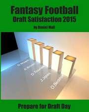 Fantasy Football Draft Satisfaction 2015