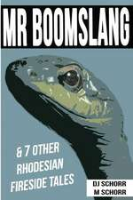 MR Boomslang & 7 Other Rhodesian Fireside Tales