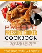 Presto Pressure Cooker Cookbook